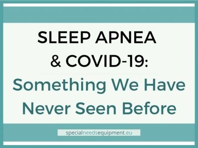 SLEEP APNEA & COVID-19: Something We Have Never Seen Before
