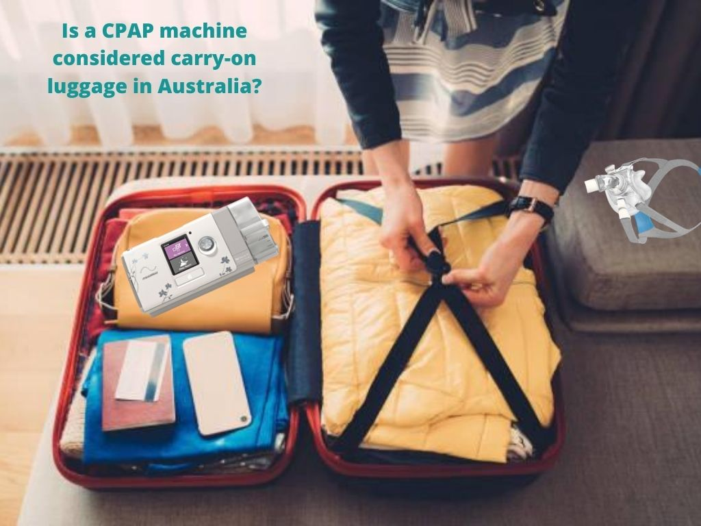 Is cpap considered carry on luggage in australia?