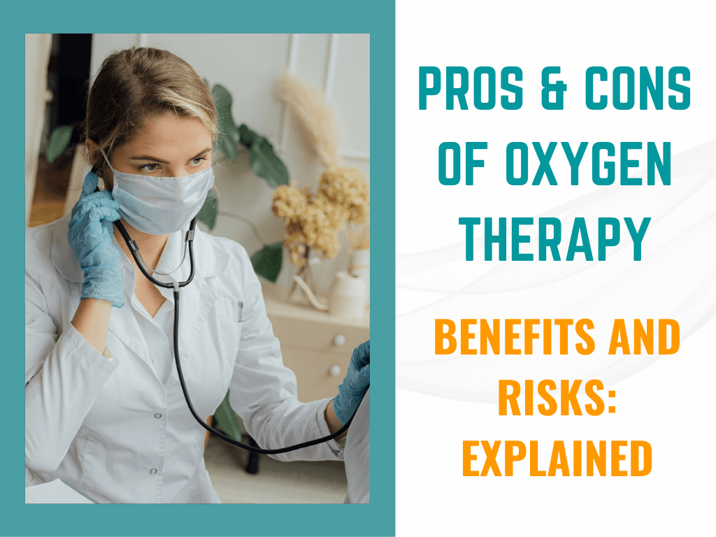 Pros and Cons of Oxygen Therapy: Benefits and Risks Explained
